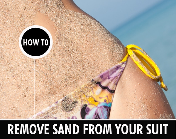 how to remove sand from a bathing suit